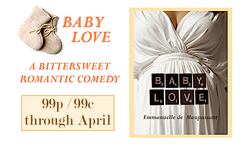 99p 99c baby love Emmanuelle de Maupassant romantic comedy 1 copy