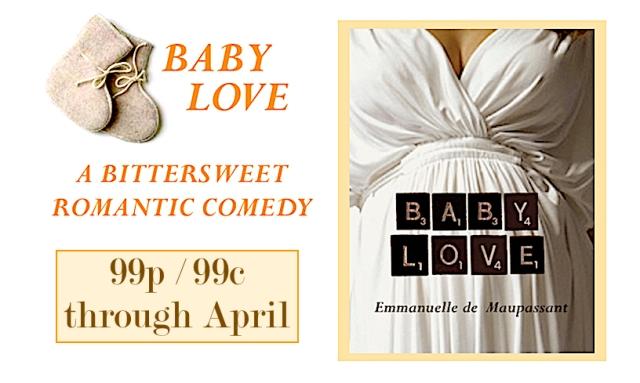 99p 99c baby love Emmanuelle de Maupassant romantic comedy 1 copy